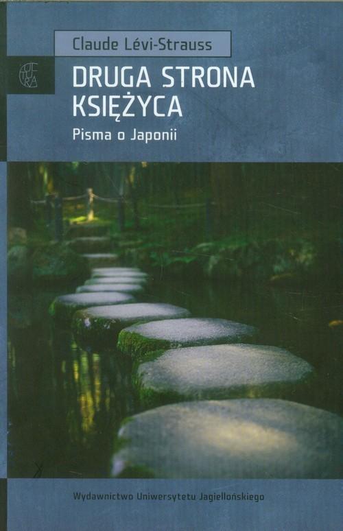 okładka Druga strona księżyca Pisma o Japonii, Książka | Levi-Strauss Claude