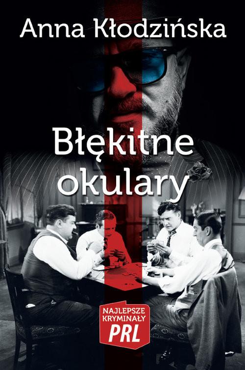 okładka Błękitne okulary Najlepsze kryminały PRL, Książka   Kłodzińska Anna