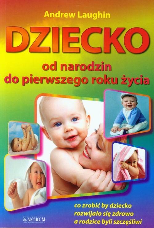 okładka Dziecko od narodzin do pierwszego roku życia, Książka | Laughin Andrew
