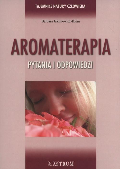 okładka Aromaterapia Pytania i odpowiedzi, Książka | Barbara Jakimowicz-Klein