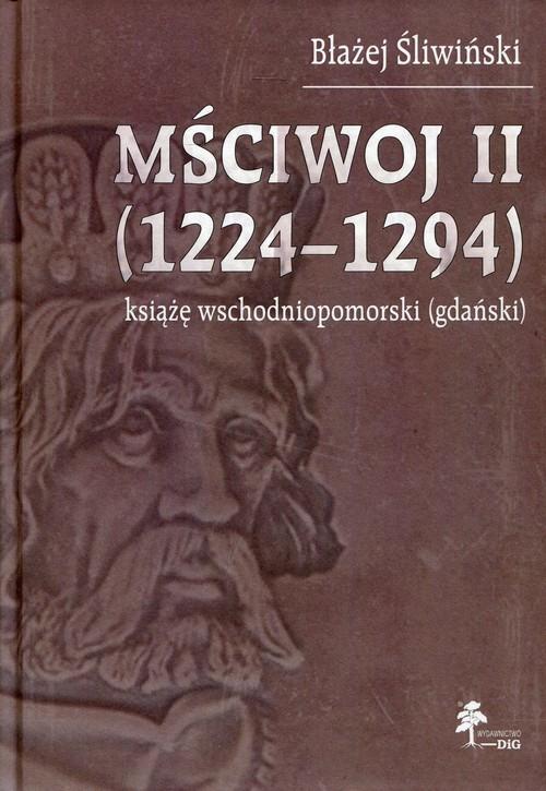 okładka Mściwoj II 1224-1294 książę wschodniopomorski (gdański), Książka | Błażej Śliwiński