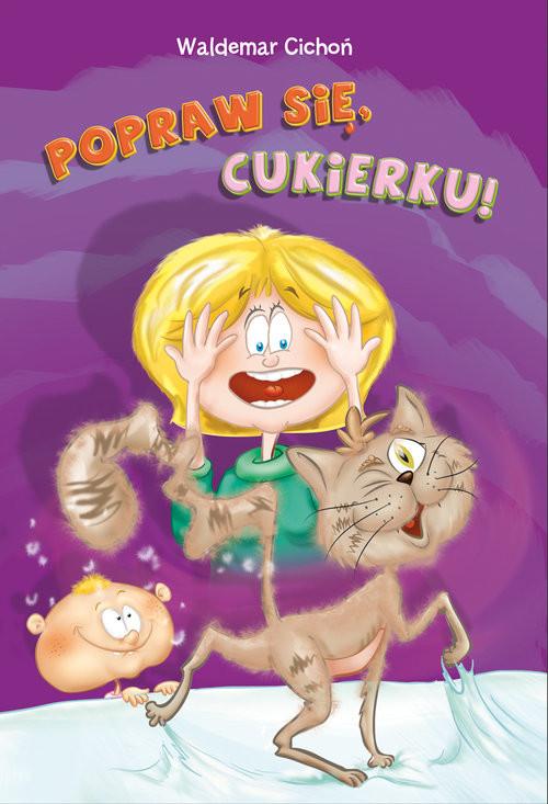 okładka Popraw się, Cukierku!, Książka | Cichoń Waldemar