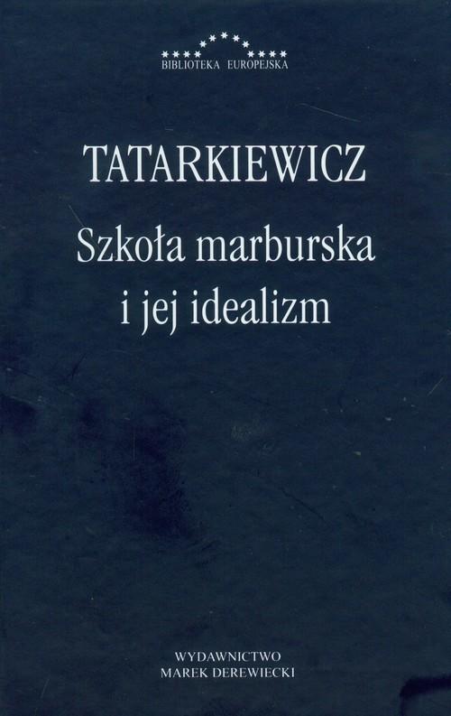 okładka Szkoła marburska i jej idealizm, Książka | Tatarkiewicz Władysław