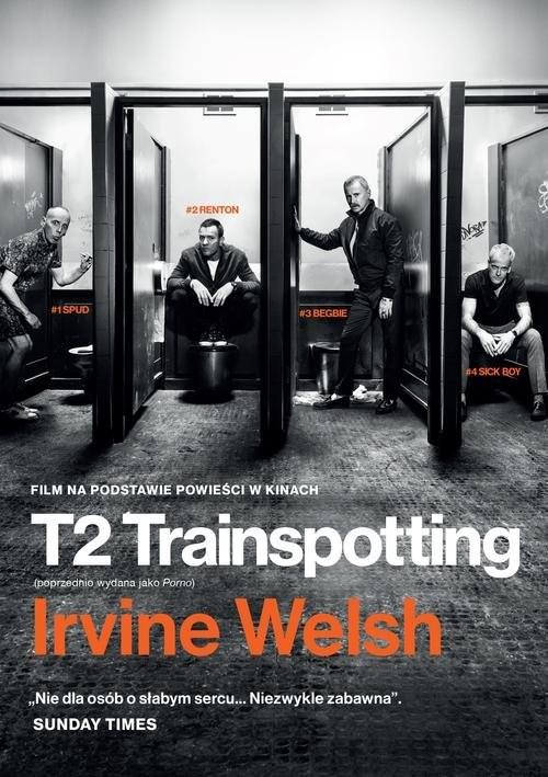 okładka T2 Trainspotting, Książka | Welsh Irvine