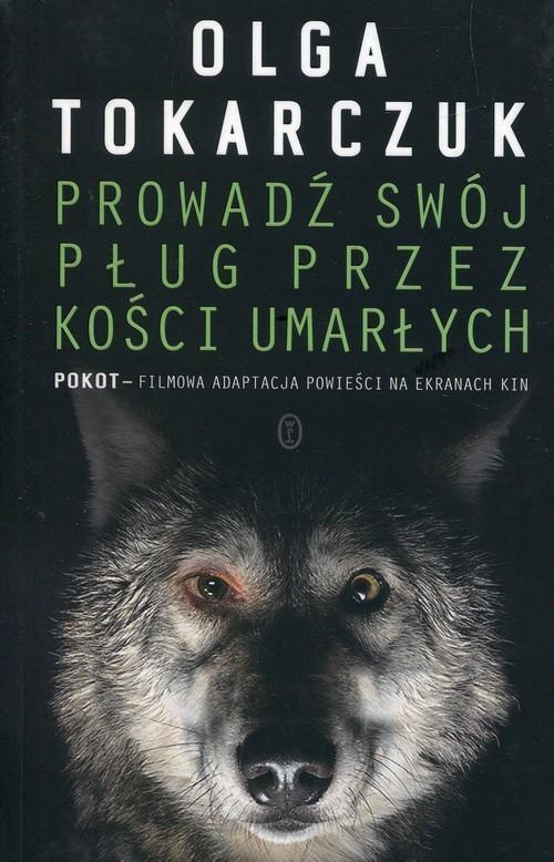 okładka Prowadź swój pług przez kości umarłych, Książka | Olga Tokarczuk