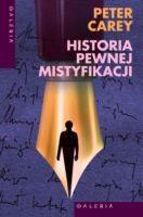 okładka Historia pewnej mistyfikacji, Książka | Carey Peter