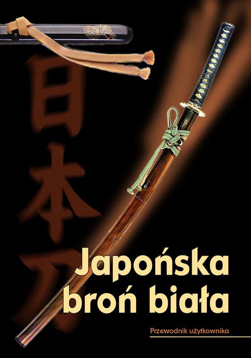 okładka Japońska broń biała Przewodnik użytkownika, Książka   Tosho Kai