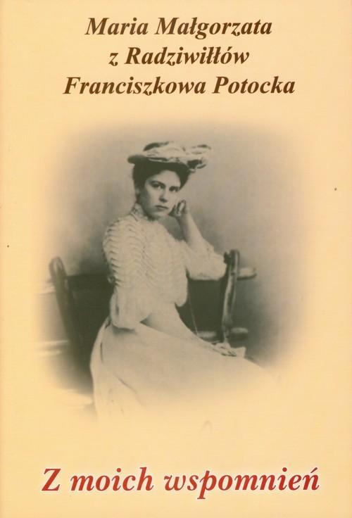 okładka Z moich wspomnień Pamiętnikksiążka      Maria Małgorzata Potocka