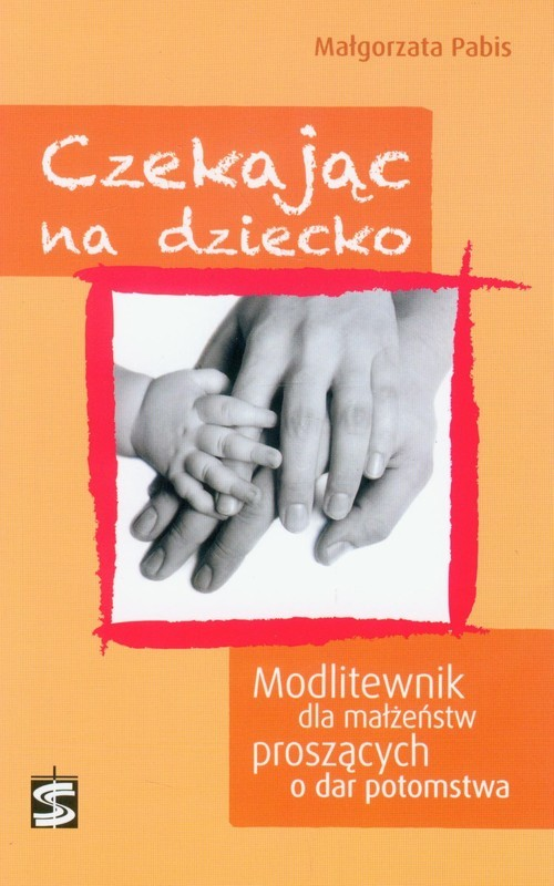 okładka Czekając na dziecko Modlitewnik dla małżeństw proszących o dar potomstwa, Książka | Małgorzata Pabis