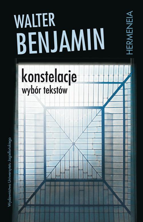 okładka Konstelacje Wybór tekstów, Książka | Walter Benjamin