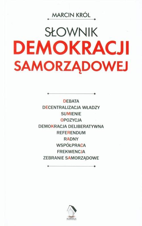 okładka Słownik demokracji samorządowej, Książka | Marcin Król
