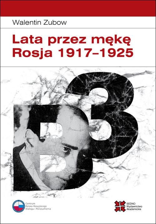 okładka Lata przez mękę Rosja 1917-1925, Książka | Zubow Walentin