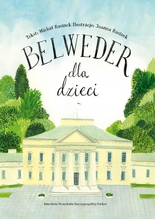 okładka Belweder dla dzieci, Książka | Rusinek Michał