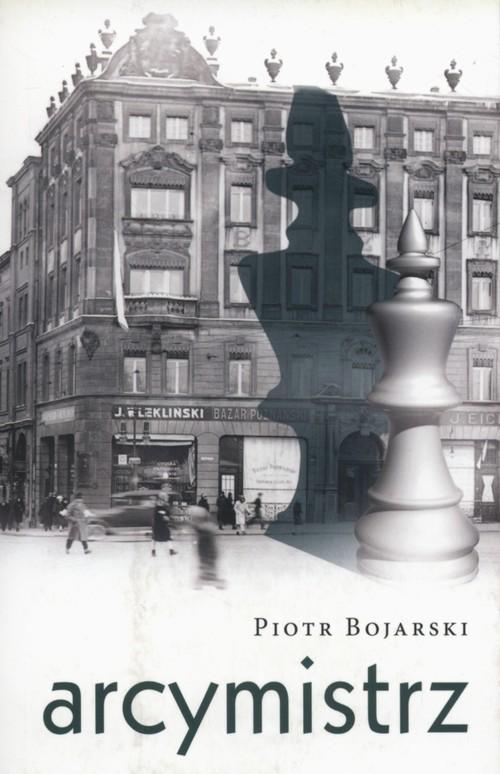okładka Arcymistrz, Książka | Bojarski Piotr