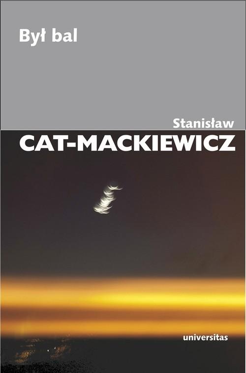okładka Był bal, Książka | Stanisław Cat-Mackiewicz