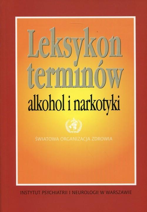 okładka Leksykon terminów alkohol i narkotyki, Książka |