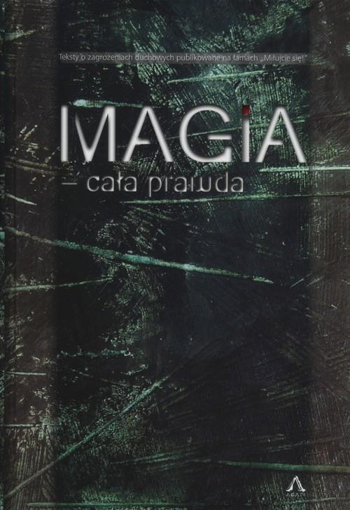 okładka Magia cała prawda, Książka   Piotrowski Mieczysław