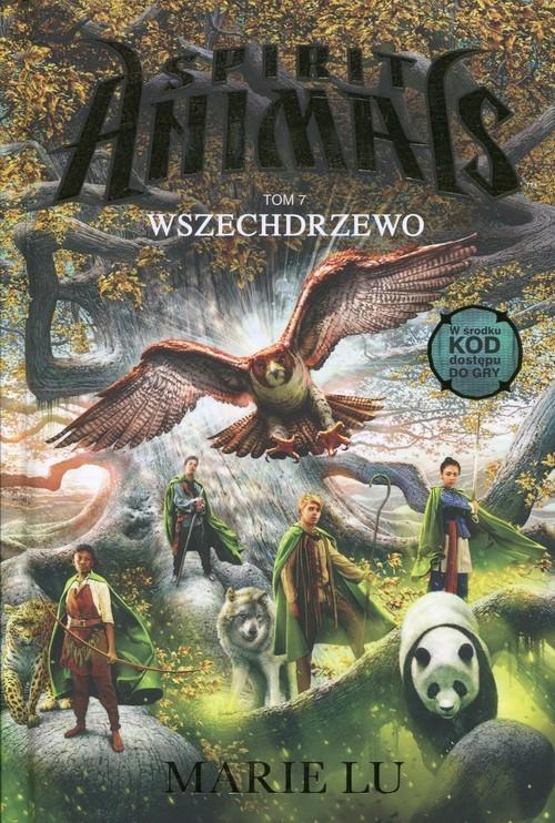 okładka Spirit Animals Tom 7 Wszechdrzewo, Książka | Marie Lu