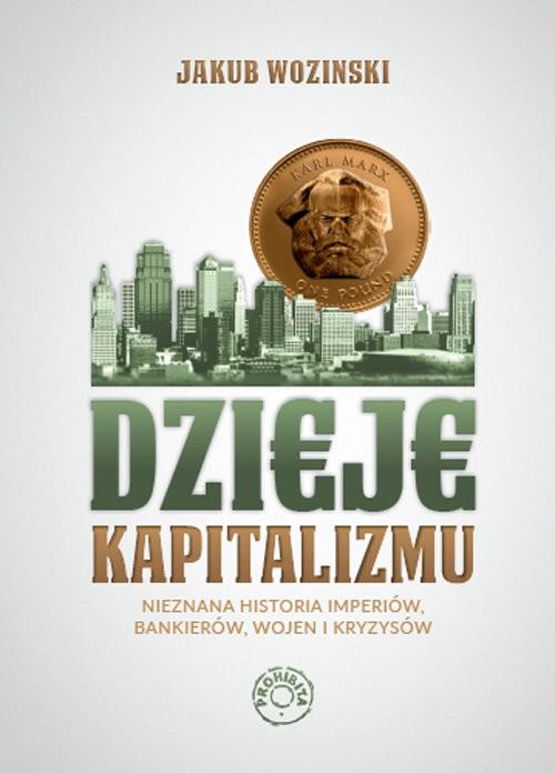 okładka Dzieje kapitalizmu, Książka | Wozinski Jakub