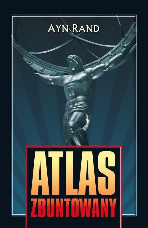okładka Atlas zbuntowany, Książka | Ayn Rand
