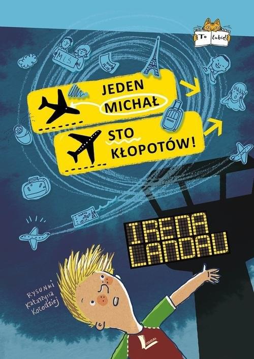 okładka Jeden Michał sto kłopotów, Książka | Landau Irena