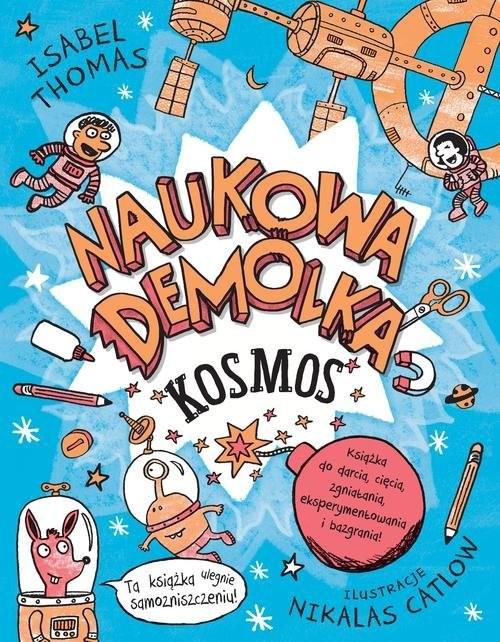 okładka Naukowa Demolka Kosmos, Książka | Thomas Isabel