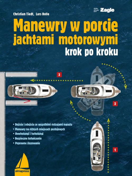 okładka Manewry w porcie jachtami motorowymi krok po kroku, Książka | Christian Tiedt, Lars Bolle