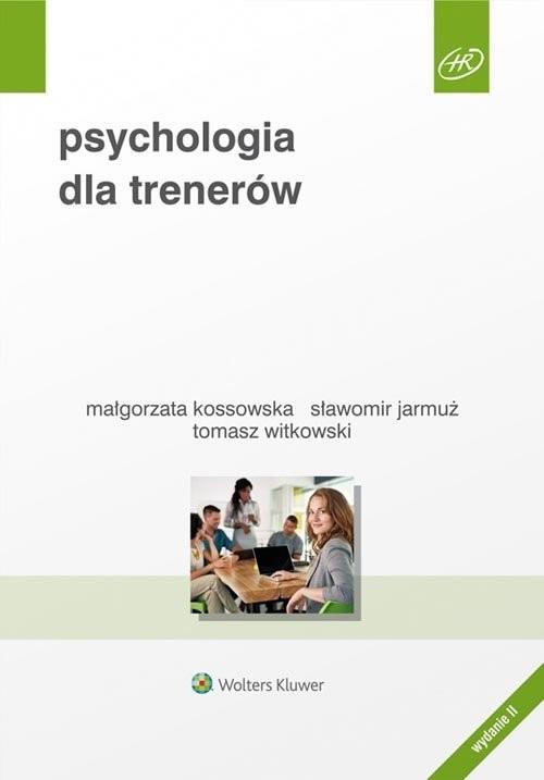 okładka Psychologia dla trenerów, Książka   Sławomir Jarmuż, Małgorzata Kossowska, Witkow