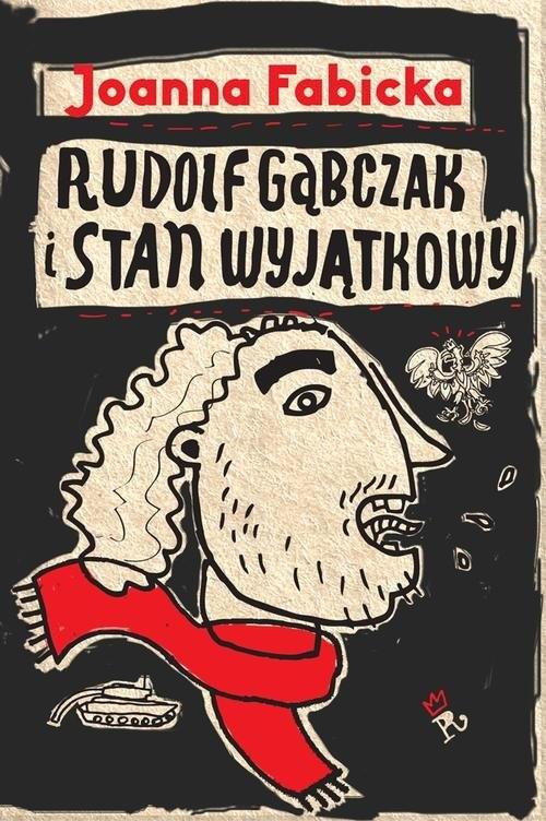 okładka Rudolf Gąbczak i stan wyjątkowyksiążka |  | Joanna Fabicka