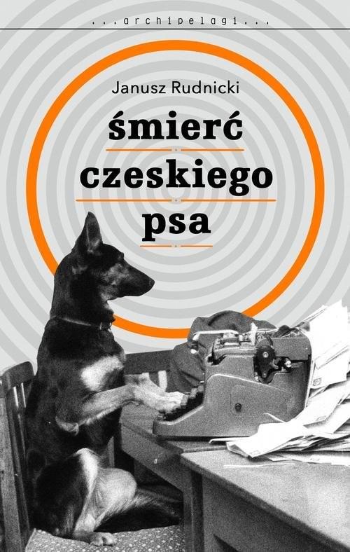 okładka Śmierć czeskiego psa, Książka | Rudnicki Janusz