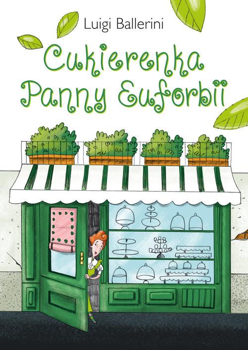 okładka Cukierenka Panny Euforbii, Książka | Ballerini Luigi