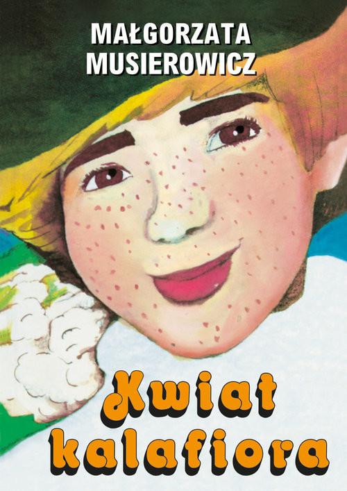 okładka Kwiat kalafioiraksiążka      Musierowicz Małgorzata