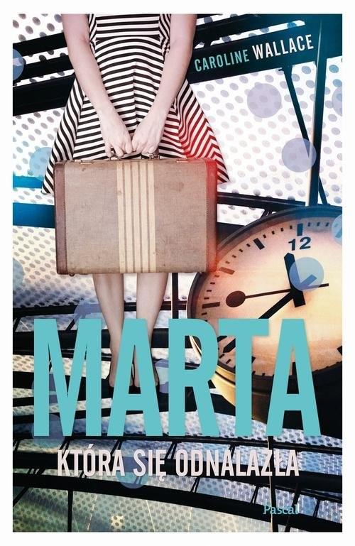okładka Marta, która się odnalazła, Książka | Wallace Caroline