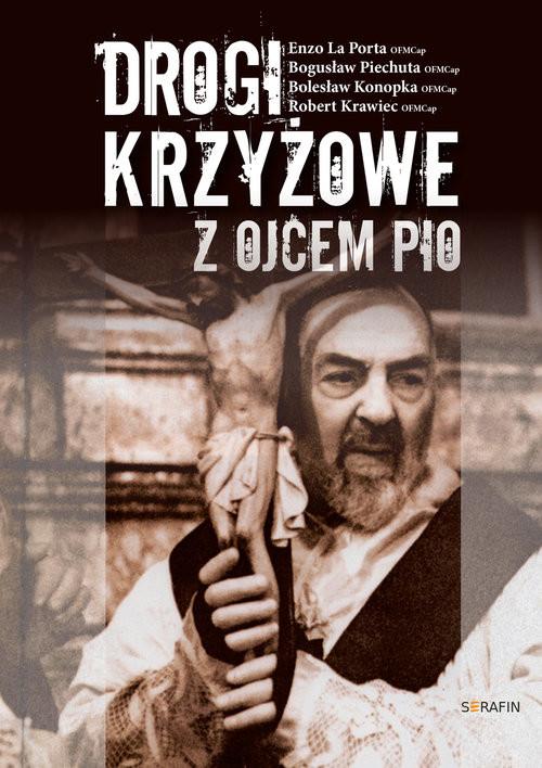 okładka Drogi Krzyżowe z Ojcem Pio, Książka | Praca Zbiorowa