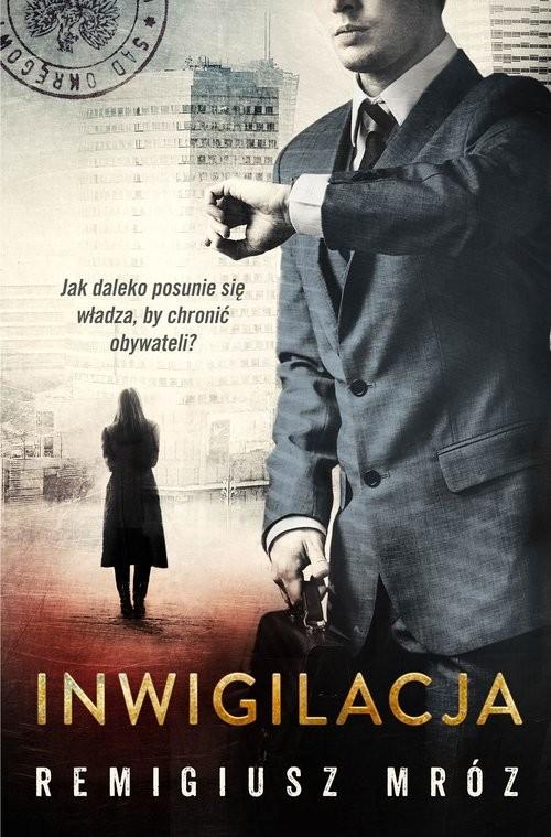 okładka Inwigilacja, Książka   Mróz Remigiusz
