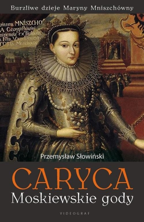 okładka Caryca Tom 1 Moskiewskie gody, Książka   Słowiński Przemysław