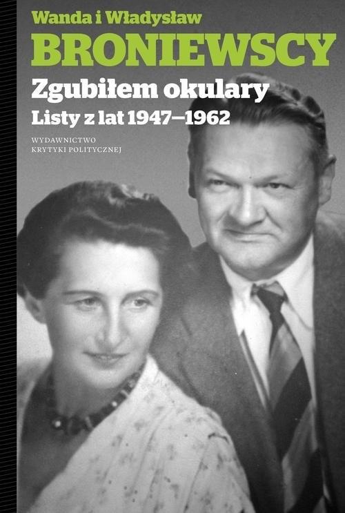 okładka Zgubiłem okulary Listy Wandy i Władysława, Książka | Wanda Broniewska, Władysław  Broniewski