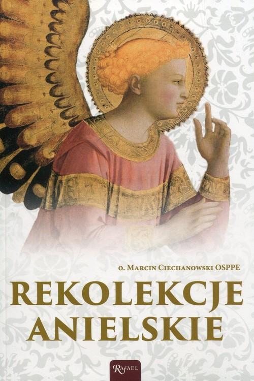 okładka Rekolekcje anielskie, Książka | Ciechanowski Marcin