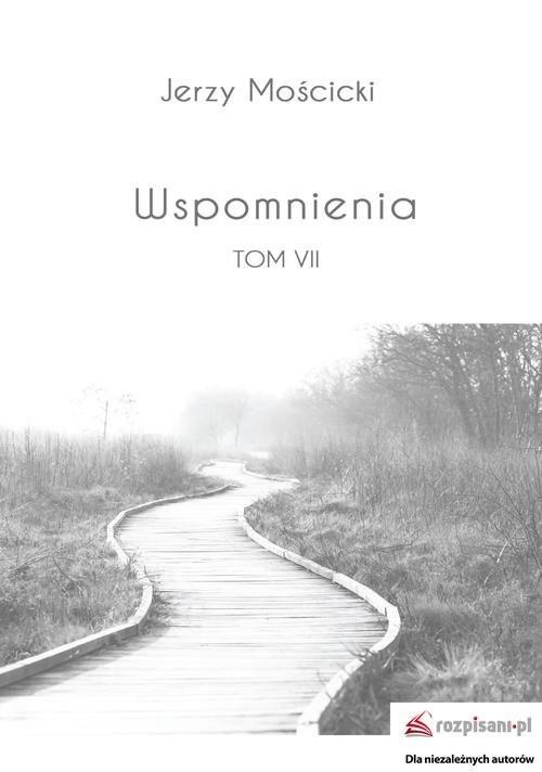 okładka Wspomnienia Tom 7, Książka | Mościcki Jerzy