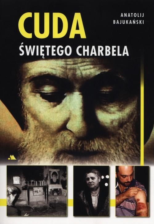 okładka Cuda świętego Charbela, Książka | Bajukański Anatolij