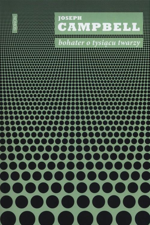 okładka Bohater o tysiącu twarzy, Książka | Joseph Campbell