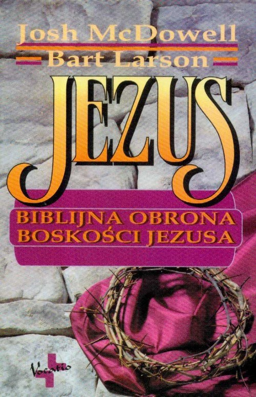 okładka Jezus Biblijna obrona boskości Jezusa, Książka | Josh  McDowell, Bart Larson