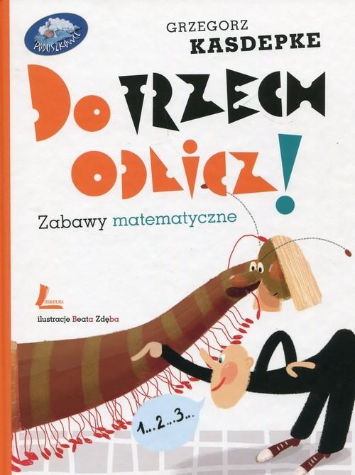 okładka Do trzech odlicz! Zabawy matematyczne, Książka | Kasdepke Grzegorz