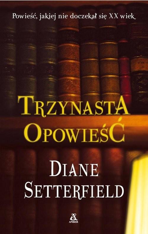 okładka Trzynasta opowieść, Książka | Diane SETTERFIELD
