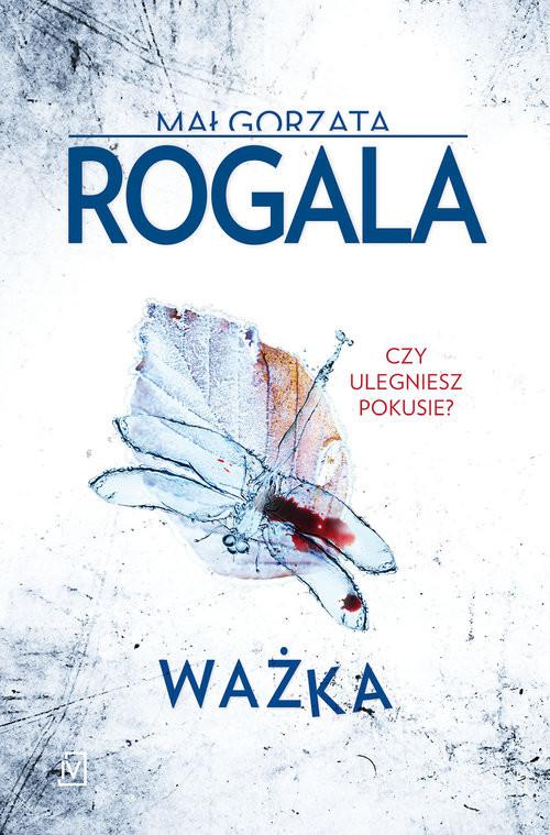 okładka Ważka, Książka | Małgorzata Rogala