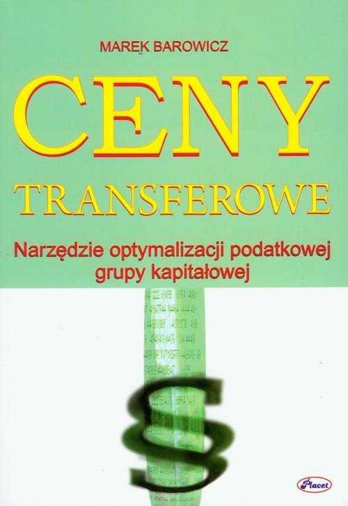okładka Ceny transferowe Narzędzie optymalizacji podatkowej grupy kapitałowej, Książka | Marek Barowicz
