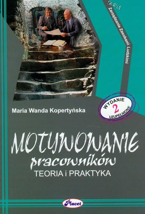 okładka Motywowanie pracowników Teoria i praktyka, Książka | Maria Wanda Kopertyńska