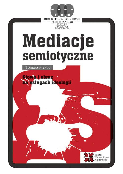 okładka Mediacje semiotyczne, Książka | Piekot Tomasz