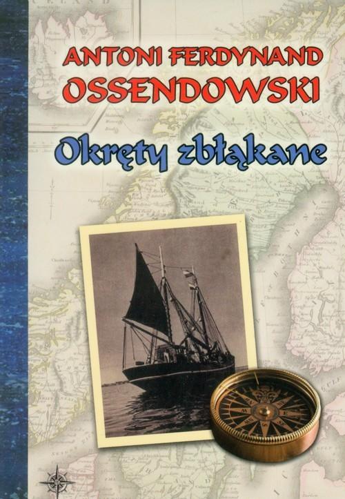 okładka Okręty zbłąkane, Książka | Antoni Ferdynand Ossendowski