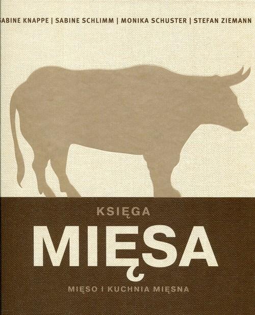 okładka Księga mięsa Mięso i kuchnia mięsna, Książka   Sabine Knappe, Sabine Schlimm, Monik Schuster